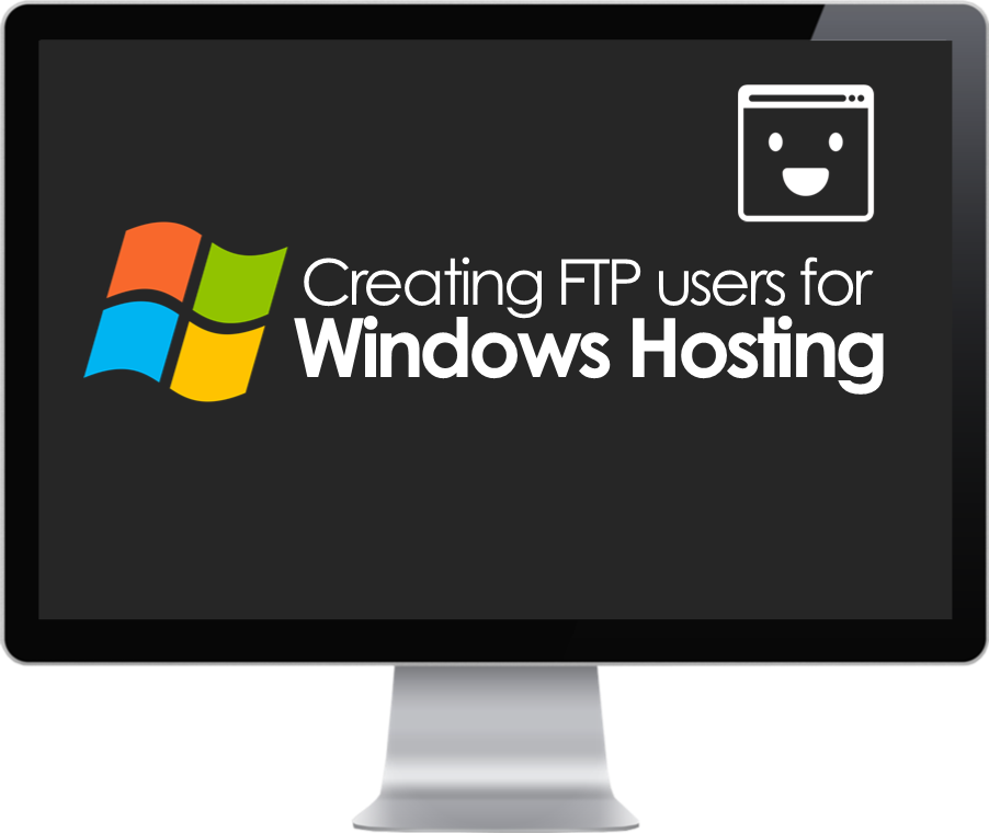 Creating FTP Users for Windows Hosting